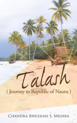 Talash : Journey to Republic of Nauru - Chandra Bhushan S. Mishra