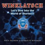 Winklatsch : Let's Dive Into the World of Stories!!! - Rhea Sajnani