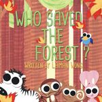 Who Saved the Forest? - Laiman Wong