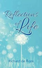 Reflections of Life - Richard De Roza