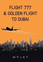 Flight 777 & Golden Flight to Dubai - Mvjay