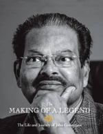 The Making of a Legend : The Life and Journey of John Geevargese - John Geevargese