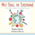 Meet Tickle, the Tastebuddy! : A Fun Food Journey for Parents and Kids - Shanthini Rajkumar