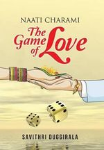 Naati Charami the Game of Love - Savithri Duggirala