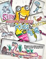 Silly Animal Stories for Kids - Denis Hayes