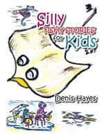 Silly Fishy Stories for Kids - Denis Hayes