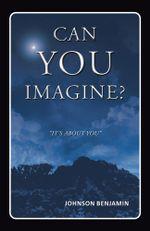 Can You Imagine? - Johnson Benjamin