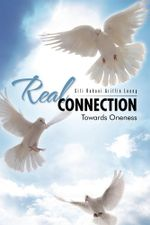 Real Connection : Towards Oneness - Siti Rohani Ariffin Leong