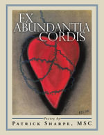 Ex Abundantia Cordis - Patrick Sharpe Msc