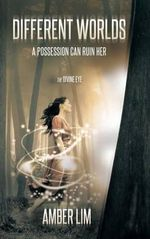 Different Worlds : A Possession Can Ruin Her. - Amber Lim