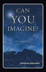 Can You Imagine? - Johnson Benjamin