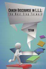 Crash Discourse in L.L.L : The Next Step Forward -  TSTAN