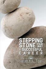 Stepping Stone Your Way to Successful Career - Ting Jason K. L.