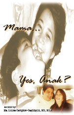 Mama... Yes, Anak? - Ma Luisa Campos-Cagingin M. D. Mha