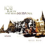 108 Places to See Before Nirvana - Kyle Neo