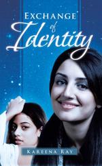 Exchange of Identity -  Kareena Ray