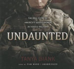 Undaunted : The Real Story of America's Servicewomen in Today's Military - Tanya Biank