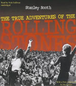 The True Adventures of the Rolling Stones - Stanley Booth