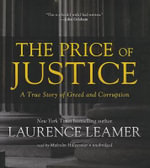 The Price of Justice : A True Story of Greed and Corruption - Laurence Leamer