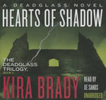 Hearts of Shadow : A Deadglass Novel - Kira Brady