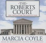 The Roberts Court : The Struggle for the Constitution - Marcia Coyle