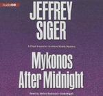 Mykonos After Midnight : A Chief Inspector Kaldis Mystery - Jeffrey Siger