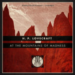 At the Mountains of Madness - H P Lovecraft