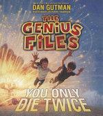 You Only Die Twice : Genius Files - Dan Gutman