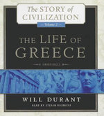 The Life of Greece : The Story of Civilization, Volume 2 - Will Durant