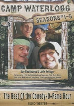 Camp Waterlogg Chronicles, Seasons #1-5 : The Best of the Comedy-O-Rama Hour - Joe Bevilacqua
