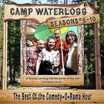 Camp Waterlogg Chronicles, Seasons 6 -10 : The Best of the Comedy-O-Rama Hour - Joe Bevilacqua