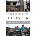 The Dynamics of Disaster - Susan W Kieffer