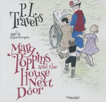 Mary Poppins and the House Next Door - Dr P L Travers