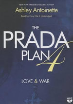 The Prada Plan 4 : Love & War - Ashley Antoinette