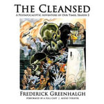 The Cleansed, Season 2 : A Postapocalyptic Adventure of Our Times - Frederick Greenhalgh