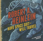Have Space Suit--Will Travel - Robert A Heinlein