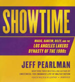 Showtime : Magic, Kareem, Riley, and the Los Angeles Lakers Dynasty of the 1980s - Jeff Pearlman