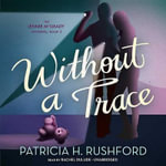 Without a Trace - Patricia H Rushford