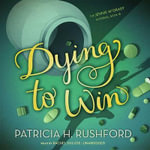 Dying to Win - Patricia H Rushford