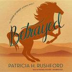Betrayed : Jennie McGrady Mysteries - Patricia H Rushford