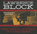 The Devil Knows You Re Dead : A Matthew Scudder Novel - Lawrence Block
