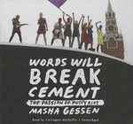 Words Will Break Cement : The Passion of Pussy Riot - Masha Gessen