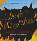 From the Ashes : Jennie McGrady Mysteries - Patricia H Rushford