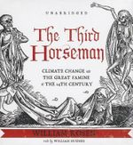 The Third Horseman : Climate Change and the Great Famine of the 14th Century - William Rosen
