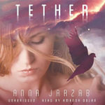 Tether : Many-Worlds Trilogy - Anna Jarzab