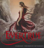 Evertrue : An Everneath Novel - Brodi Ashton