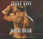 Hard as You Can : A Hard Ink Novel - Laura Kaye