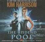 The Undead Pool - Kim Harrison
