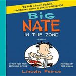 Big Nate : In the Zone - Lincoln Peirce