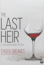 The Last Heir : A Mystery - Chuck Greaves